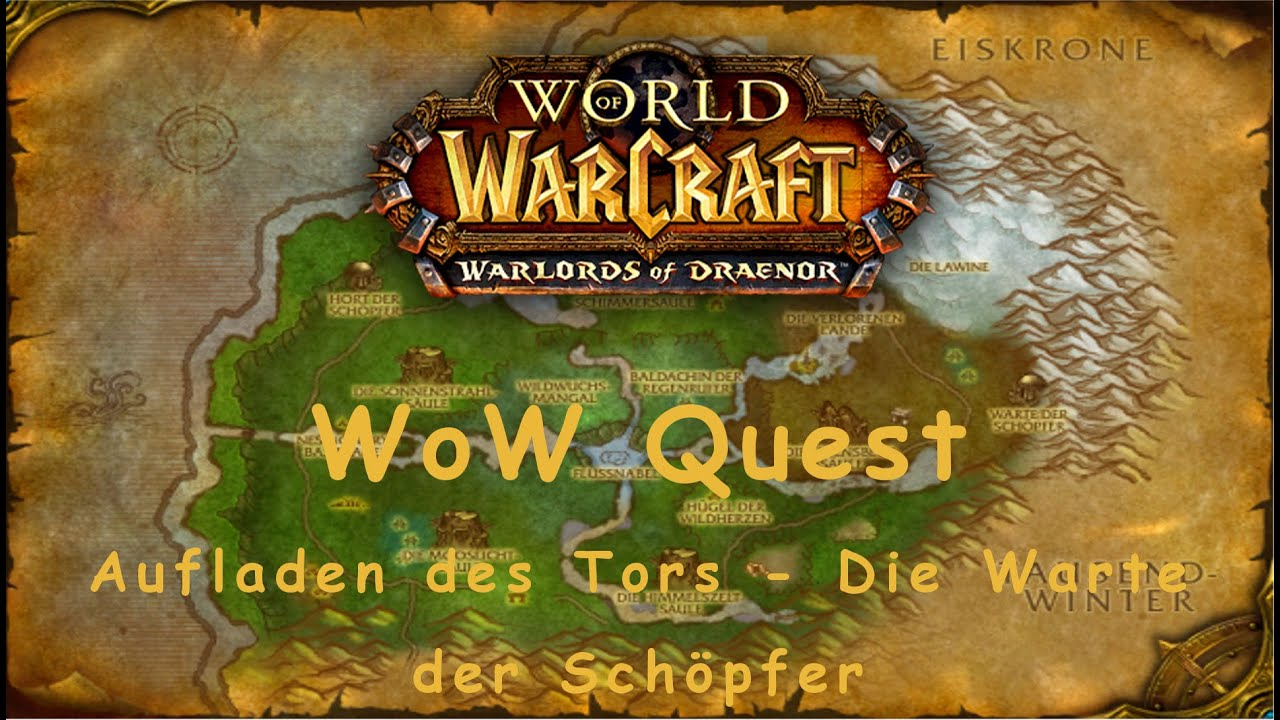 Wow Quest Aufladen Des Tors Die Warte Der Schöpfer Youtube