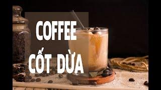 Cách làm Cà phê cốt dừa - Coconut Coffee