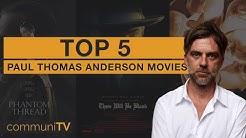 TOP 5: Paul Thomas Anderson Movies | Director