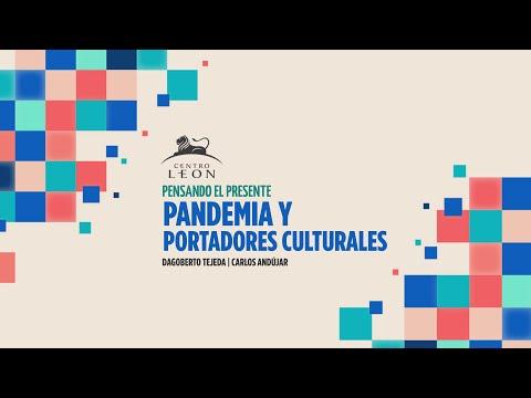 Pandemia y portadores culturales | Ciclo Pensando el presente l |