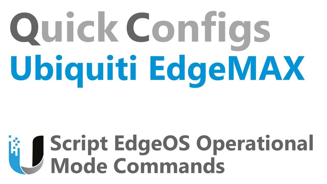 QC Ubiquiti EdgeMAX - Script EdgeOS Operational Mode Commands