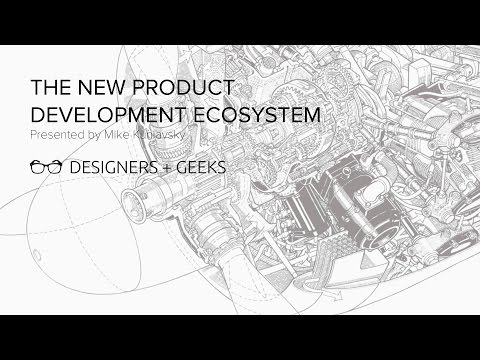 The New Product Development Ecosystem (Mike Kuniavsky at Designers + Geeks)