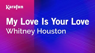 Karaoke My Love Is Your Love - Whitney Houston *