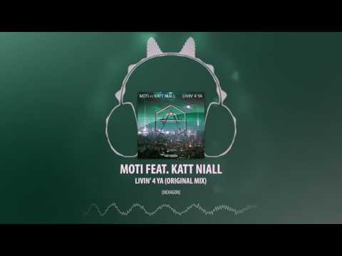 MOTi feat. Katt Niall - Livin' 4 Ya (Original Mix) [HEXAGON]
