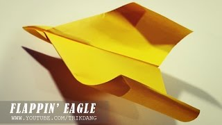 How To Make A Paper Airplane - Flapping Wings Paper Planes  -  紙飛行機  | Flappin' Eagle