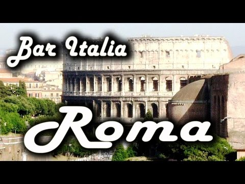 Bar Italia: Roma | Italian Folk Songs: Roma nun fa la stupida stasera, Fontana di Trevi…