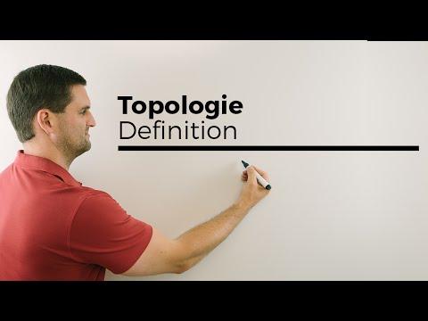 Topologie, Definition, Regeln, Was ist eine Topologie, Menge von Mengen, Mathe by Daniel Jung