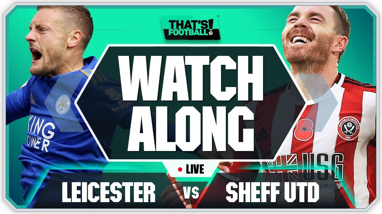 LEICESTER vs SHEFFIELD UNITED With Mark Goldbridge LIVE - YouTube