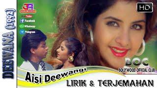 AISI DEEWANGI - OST. DEEWANA (LIRIK & TERJEMAHAN)
