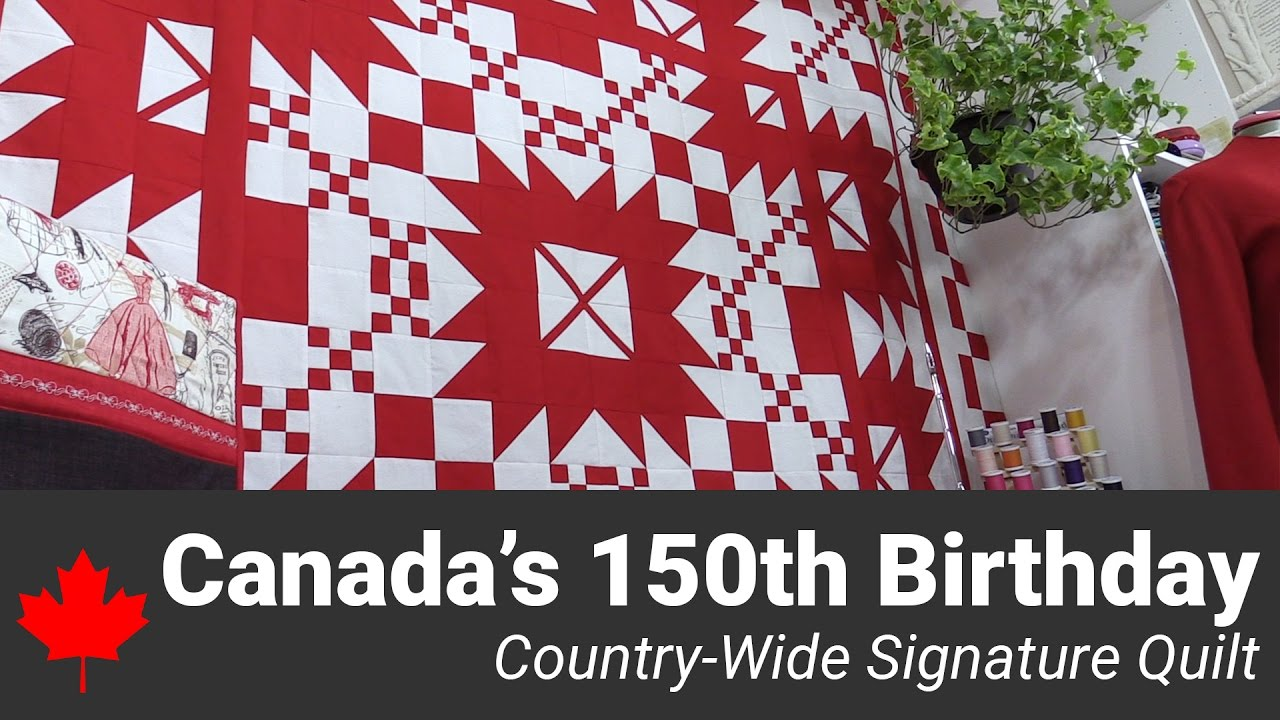 Canada's 150th Birthday Country-Wide Signature Quilt - YouTube : quilt canada - Adamdwight.com