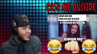 CASH ME OUTSIDE GIRL - AFTER They Were Famous - How Bout Dah Meme REACTION!!!