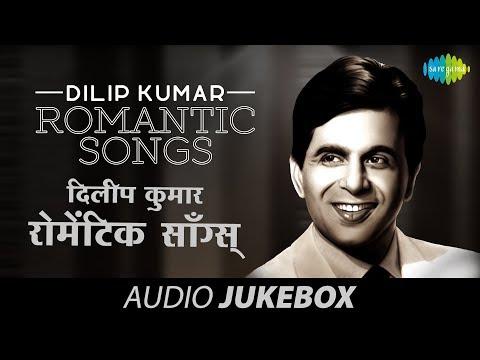 Dilip Kumar Romantic Songs   Classic Old Hindi Hits   Audio Juke Box