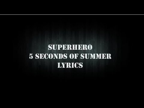 Superhero ( with lyrics ) --- 5 Seconds of Summer