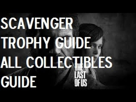 The Last Of Us All Collectibles Locations (Scavenger Trophy Guide)