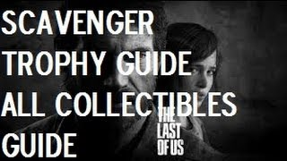The Last Of Us All Collectibles Locations (Scavenger Trophy Guide) | GamerForEternity