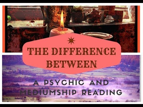 The difference between a psychic and mediumship reading