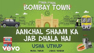 Aanchal Shaam Ka Jab Dhala Hai - Official Full Song | Pyara Pyara Bombay Town | Usha Uthup
