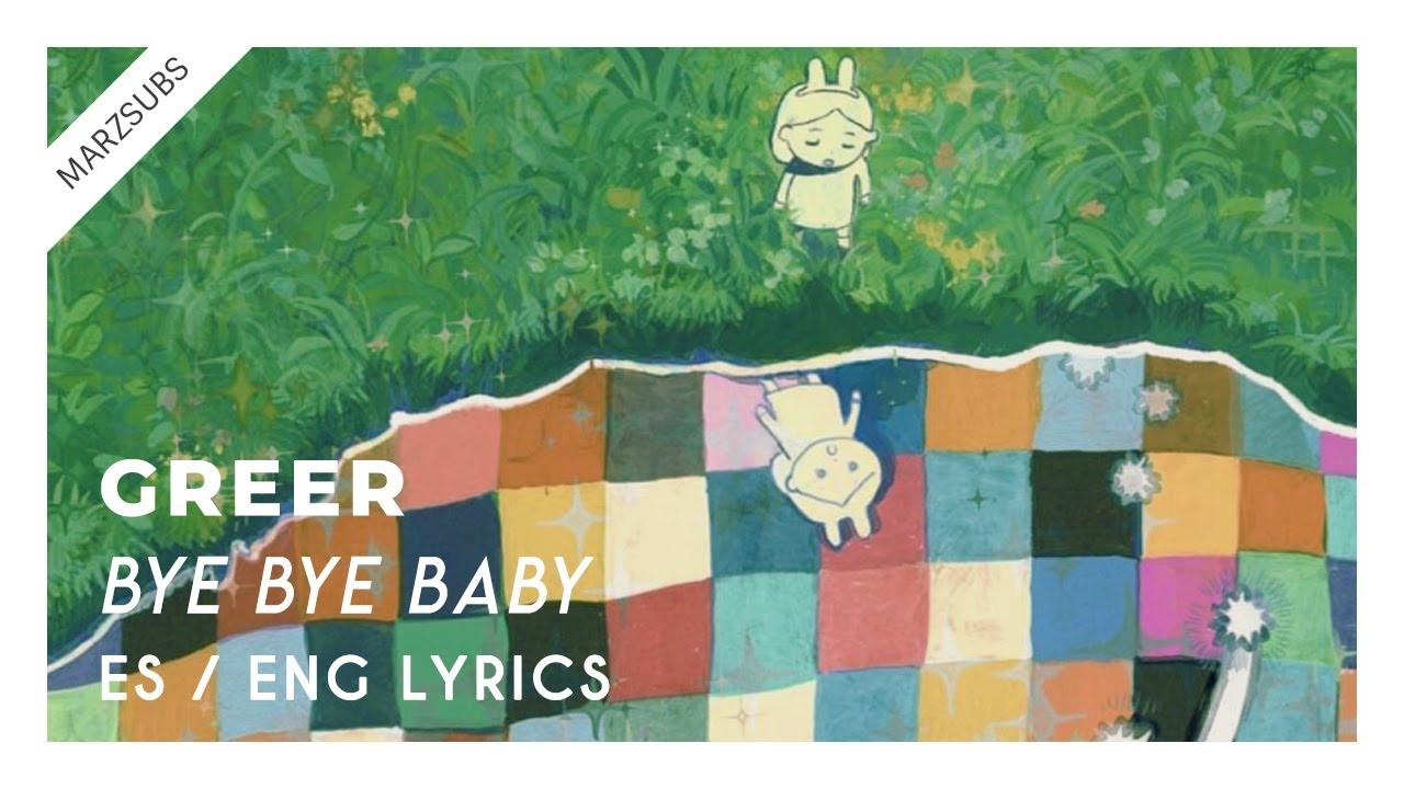 Greer - Bye Bye Baby // Lyrics - Letra