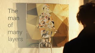 The Man Of Many Layers, short art documentary