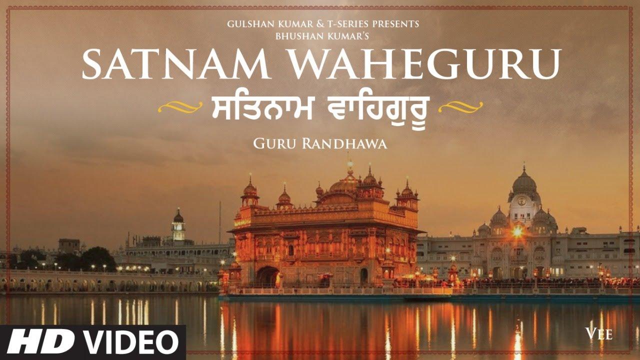 Satnam Waheguru   Guru Randhawa   Vee   Bhushan Kumar   T-Series