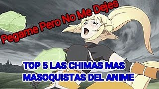 Top 5 Chicas Masoquitas Del Anime XD