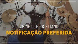 Baixar Zé Neto e Cristiano - Notificação Preferida - DRUM COVER - [ÁUDIO TOP]