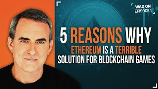 5 Reasons Why Ethereum is a Terrible Solution for Blockchain Games