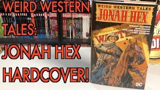 Weird Western Tales: Jonah Hex Deluxe Hardcover Overview!