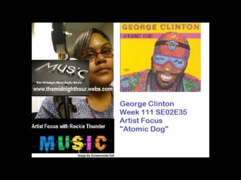 Artist Focus With Rockie Thunder Week 111 George Clinton The Midnight Hour Radio Show