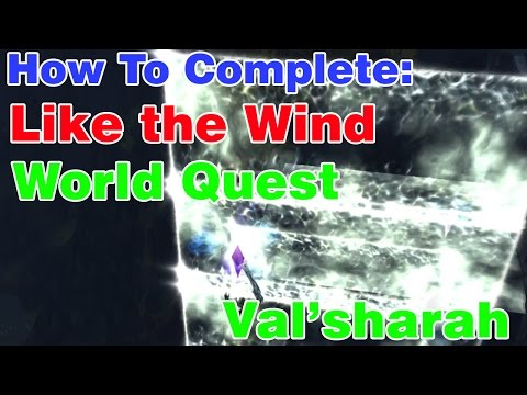 LIKE THE WIND WORLD QUEST (Val'sharah)│World of Warcraft Legion