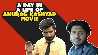 A Day In A Life Of A Anurag Kashyap Movie | Hasley India
