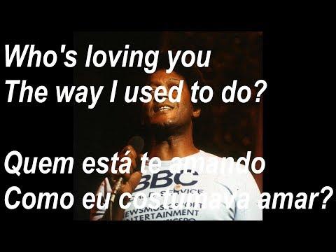 Dobie Gray  - Whos Loving You- LegendadoTradução e Letra