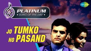 Platinum song of the day | Jo Tumko Ho Pasand Wohi Baat | जो तुमको हो पसंद | 20th April | RJ Ruchi
