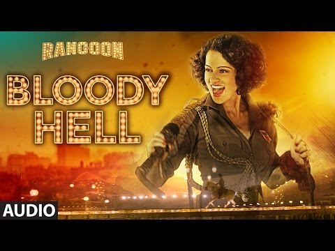 Bloody Hell Full Audio Song | Rangoon | Saif Ali Khan, Kangana Ranaut, Shahid Kapoor | T-Series