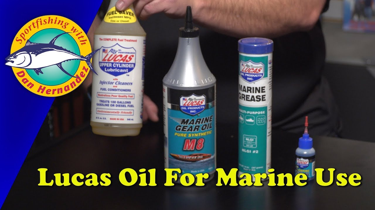 Lucas Oil Products For Marine Use   SPORT FISHING