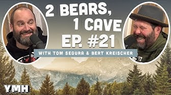 Ep. 21   2 Bears 1 Cave w/ Tom Segura & Bert Kreischer
