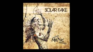 Solar Fake - 11. Somebody told me [ANOTHER MANIC EPISODE]