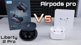 SoundCore Liberty 2 Pro VS Airpods Pro - Which is the Best?