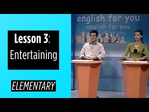 Elementary Levels - Lesson 3: Entertaining