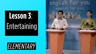 Elementary Levels Lesson 3 Entertaining