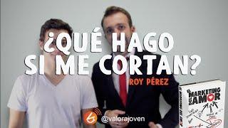 ¡ME CORTÓ MI NOVI@! ¿Qué hago? ¡AYUDA! / ROY PÉREZ / EL MARKETING DEL AMOR