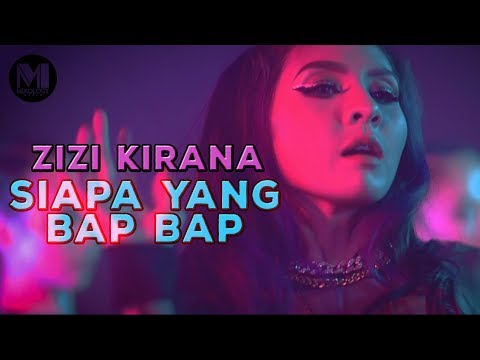 ZIZI KIRANA - SIAPA YANG BAP BAP (OFFICIAL MUSIC VIDEO)