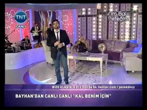 BAYHAN - Kal benim için (TNT Arım Balım Peteğim) 30/11/2011