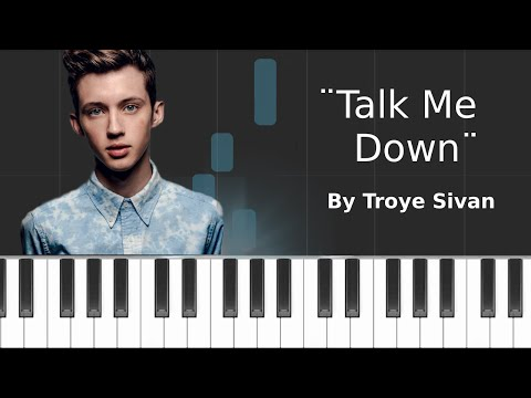 Troye Sivan - ''Talk Me Down'' Piano Tutorial - Chords - How To Play - Cover