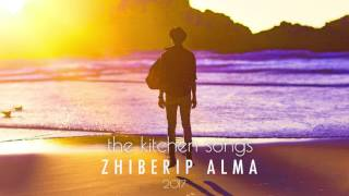 the kitchen songs - Zhiberip Alma (audio)