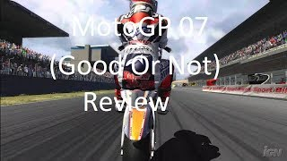 MotoGP 07 Review: Is It (Good Or Not?) Xbox 360