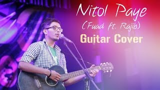 Nitol Paye - Fuad ft. Rajib (Acoustic Guitar Cover)