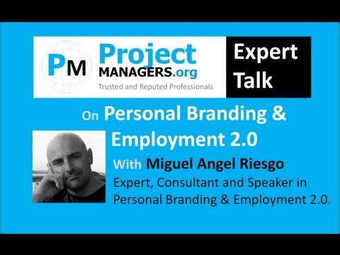 Expert Talk on Personal Branding & Employment 2.0 with Miguel Angel Riesgo