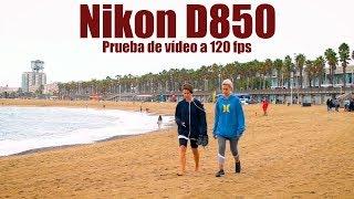 Nikon D850: prueba de vídeo a 120 fps