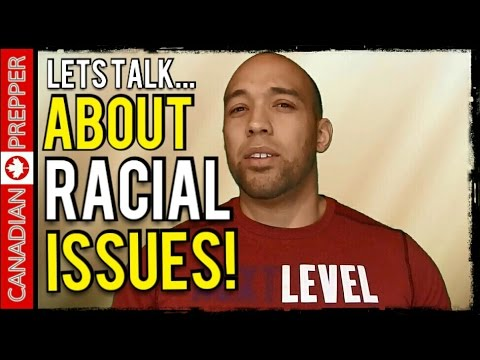 Lets Talk... Racial Issues Prepping and Self-Reliance